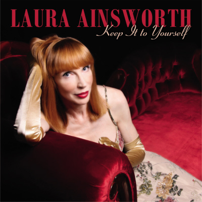 "Laura Ainsworth's CD debut, ""Keep It To